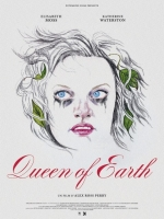 Affiche du film : QUEEN OF EARTH