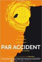 Affiche du film : PAR ACCIDENT