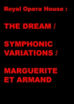 Affiche du film : Royal Opera House : THE DREAM / SYMPHONIC VARIATIONS / MARGUERITE ET ARMAND